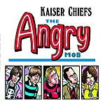 Kaiser Chiefs The Angry Mob/Telling Me To Go