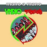 Yndio Mano A Mano, Vol.1