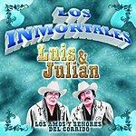 Luis Y Julian Los Inmortales... Los Amos Y Señores Del Corrido