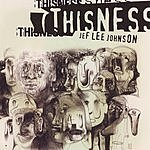 Jef Lee Johnson Thisness