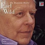Earl Wild The Romantic Master: Virtuoso Piano Transcriptions