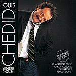 Louis Chedid Entre Nous