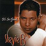Stevie B. It's So Good