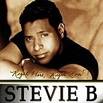 Stevie B. Right Here, Right Now!