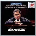 Emanuel Ax Handel Variations/Six Piano Pieces, Op.118/Rhapsodies, Op.79