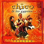 Chico & The Gypsies Freedom