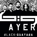 Black Guayaba Ayer (Single)