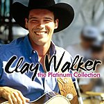 Clay Walker The Platinum Collection