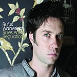 Rufus Wainwright Rules & Regulations (Single)