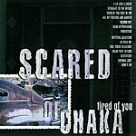 Scared Of Chaka Tired Of You