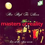 Masters Of Reality How High The Moon: Live At The Viper Room