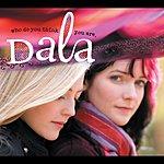 Dala Who Do You Think You Are