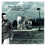 Paul Van Dyk Time Of Our Lives (Swiss-American Federation Remix)(Single)