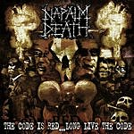 Napalm Death The Code Is Red...Long Live The Code