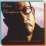 Chris Thompson If You Remember Me - The Very Best