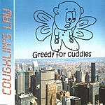 Coughlin's Law Greedy For Cuddles (2-Track Single)