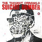 The Thought Criminals Suicide Bomber (3-Track Single)