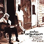 Eric Andersen You Can't Relive The Past