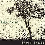 David Lewis For Now