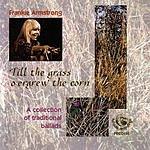 Frankie Armstrong Till The Grass O'ergrew The Corn