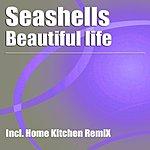 Seashells Beautiful Life (2-Track Single)