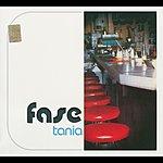 Fase Tania (7-Track Maxi Single)