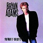 Bryan Adams You Want It, You Got It