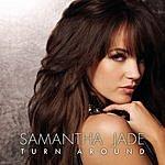Samantha Jade Turn Around (Single)
