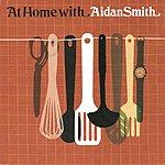 Aidan Smith At Home With Aidan Smith