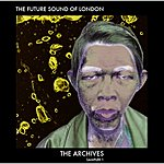 The Future Sound Of London The Archives: Sampler 1