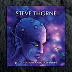 Steve Thorne Part Two: Emotional Creatures