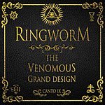 Ringworm The Venomous Grand Design, Canto IX