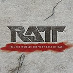 Ratt Tell The World: The Very Best Of Ratt (Remastered)