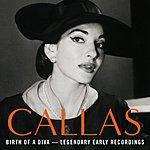 Maria Callas Birth Of A Diva: Legendary Early Recordings Of Maria Callas