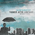 Downhere Thunder After Lightning: The Uncut Demos