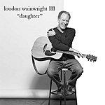 Loudon Wainwright III Daughter (Single)