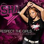Sha Respect The Girls/Verdammt Ich Lieb Dich (5-Track Maxi-Single)