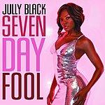 Jully Black Seven Day Fool (Single)
