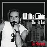 Willie Colón The Hit List: La Historia