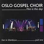 Oslo Gospel Choir This Is The Day: Live In Montreux, Part 1