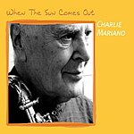 Charlie Mariano When The Sun Comes Out