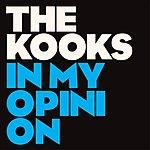 The Kooks In My Opinion (Single)