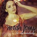 Norah Jones Be My Somebody (Single)