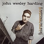 John Wesley Harding It Happened One Night & It Never Happened At All