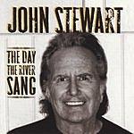 John Stewart The Day The River Sang