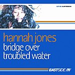 Hannah Jones Bridge Over Troubled Waters (8-Track Remix Maxi Single)