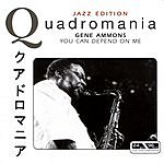 Gene Ammons Quadromania, Jazz Edition: You Can Depend On Me