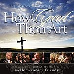 Bill Gaither How Great Thou Art