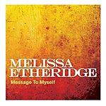 Melissa Etheridge Message To Myself (Single)