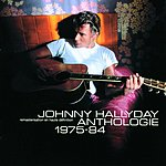 Johnny Hallyday Anthologie 1975-1984